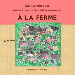 Correspondance: A la Ferme...